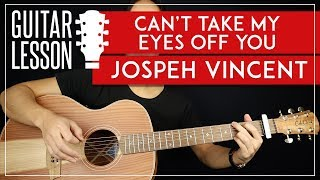 Can't Take My Eyes Off You Guitar Tutorial 🎸 Joseph Vincent Guitar Lesson |Easy Chords|