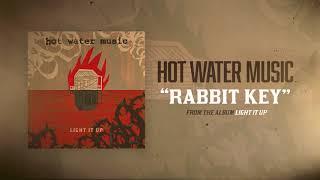 Hot Water Music - Rabbit Key