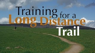 Training for a Long Distance Trail