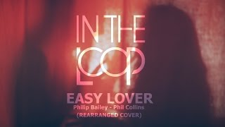 In The Loop - Easy Lover (Philip Bailey/ Phil Collins) Rearranged Cover