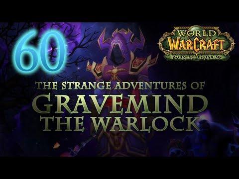 The Strange Adventures of Gravemind the Warlock - Level 60