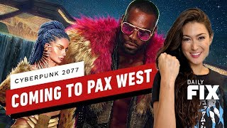 Cyberpunk E3 Demo Is Coming to PAX West - IGN Daily Fix