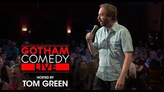 Tom Green   Gotham Comedy Live