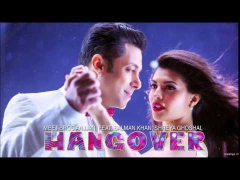 KICK: Hangover Full Song | Salman Khan, Jacqueline Fernandez | Meet Bros Anjjan