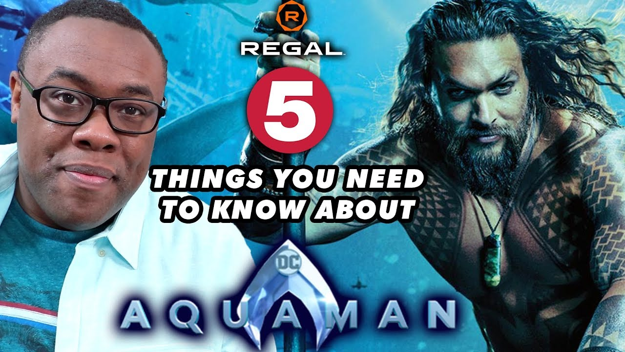 Aquaman: 5 Things You Need to Know with Andre – Regal [HD]
