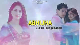 lagu sedih romantis dari india ABHIJHA LIRIK TERJEMAHAN