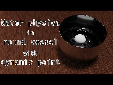 Blender Speedart/ Tutorial: Water physics in round vessel (dynamic paint)