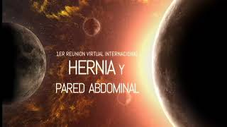 1er Reunión Virtual Internacional de Hernia y Pared Abdominal