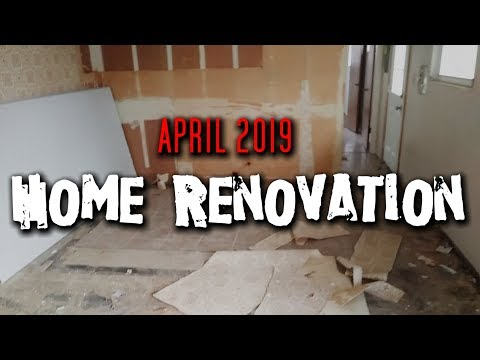 Home Renovation April 2019