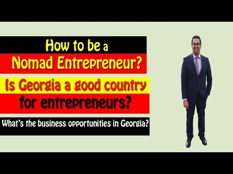 Is Georgia Good For Entrepreneurs? Why Did I Invest In Georgia? What's Nomad Entrepreneur Concept?