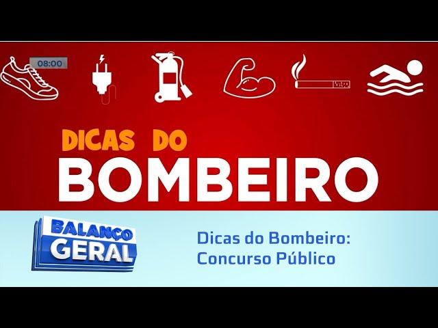 Dicas do Bombeiro: Concurso Público