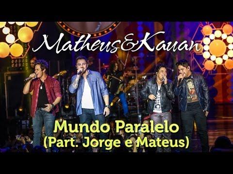 Mundo Paralelo Part Jorge E Mateus Matheus E Kauan Letra Da