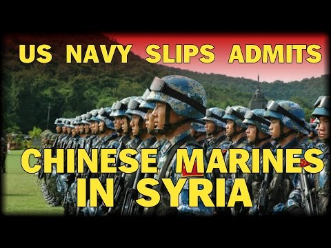 US NAVY SLIPS ADMITS CHINESE MARINES ON THE GROUND IN SYRIA