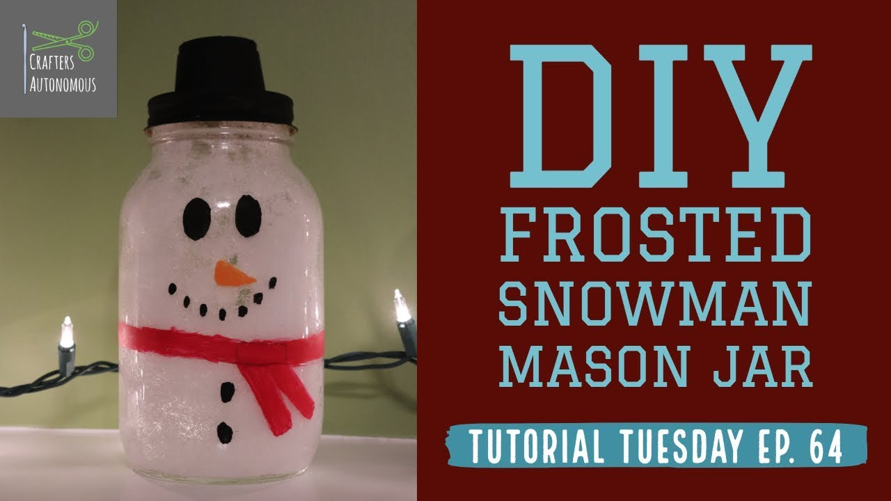 Frosted Snowman Mason Jar Diy Tutu Ep 64 Youtube