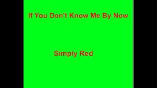 If You Don't Know Me By Now -  Simply Red - with lyrics