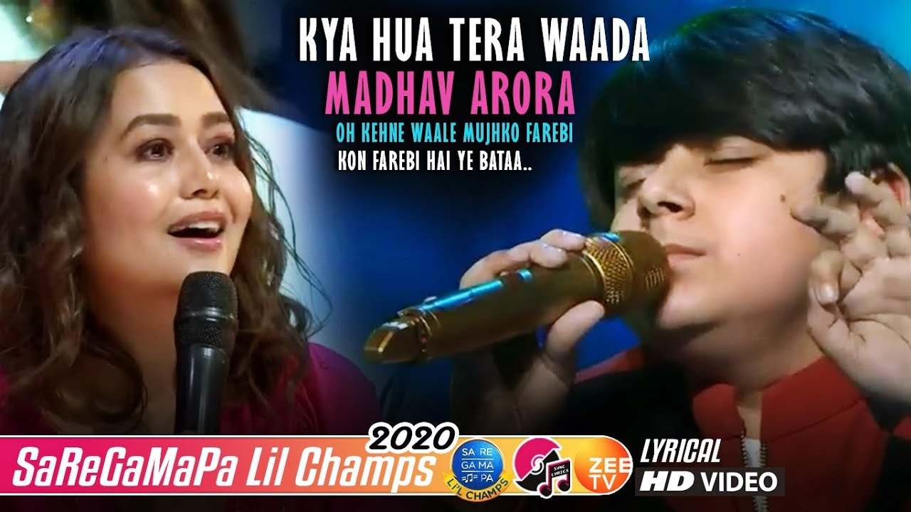 Kya Hua Tera Waada - Madhav - Lil Champs 2020 - Neha Kakkar - Javed Ali - Himesh Reshammiya