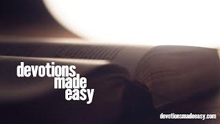 Devotions Made Easy - Episode 4 - 1 John 1:8-9