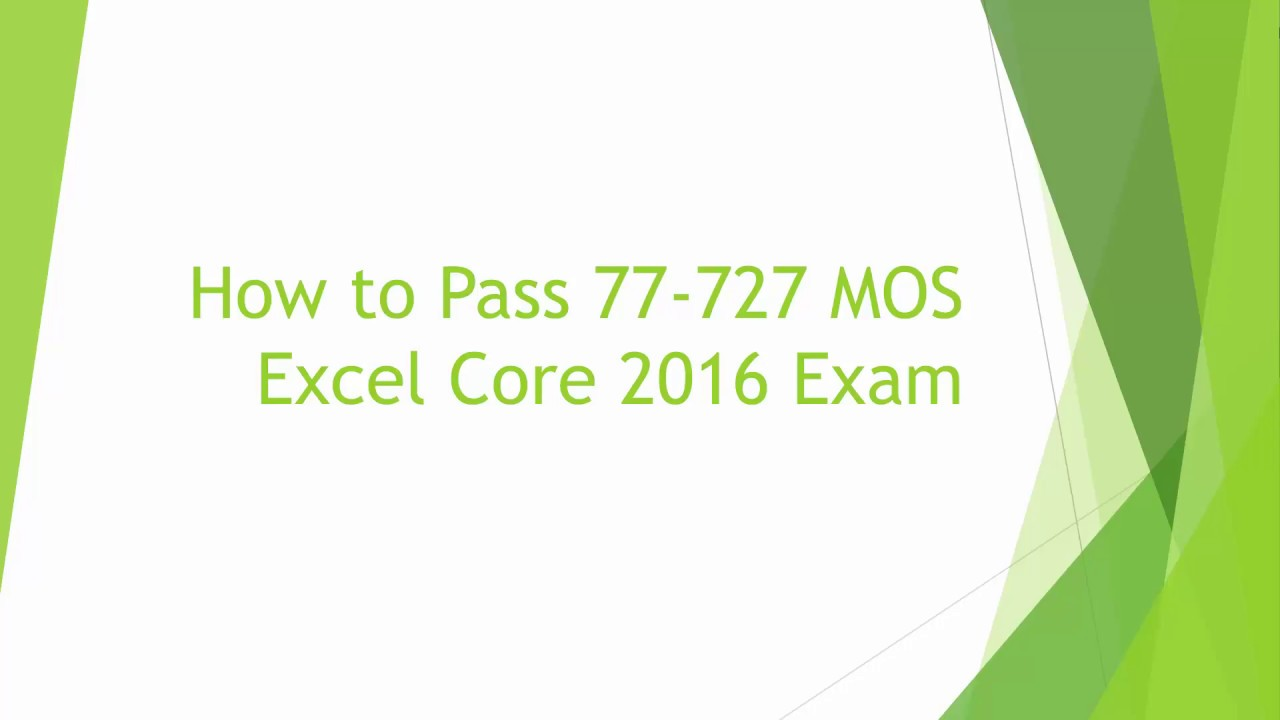 How To Pass 77 727 Mos Excel Core 2016 Exam Hd Youtube