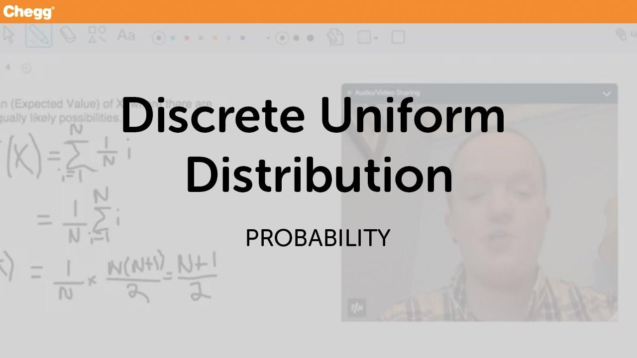 Discrete Uniform | Statistics and Probability | Chegg Tutors
