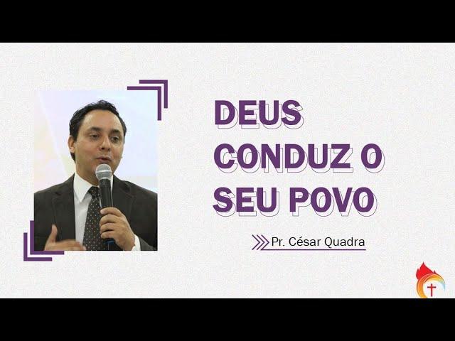 DEUS CONDUZ SEU POVO I Pr. César Quadra 28.07.21