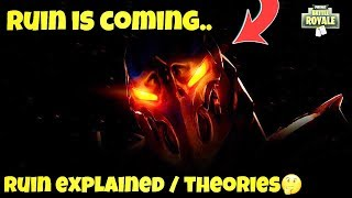 *NEW* RUIN IS COMING.. EXPLAINED & THEORIES! - Fortnite Battle Royale (SECRET RUIN SKIN)