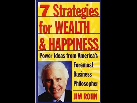 7 Strategies for Wealth & Happiness with Jim Rohn (Full Audi