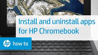 Installing and Uninstalling Apps on an HP Chromebook