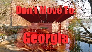 Don't MOVE to Georgia. 10 Reasons NOT to move to Georgia.