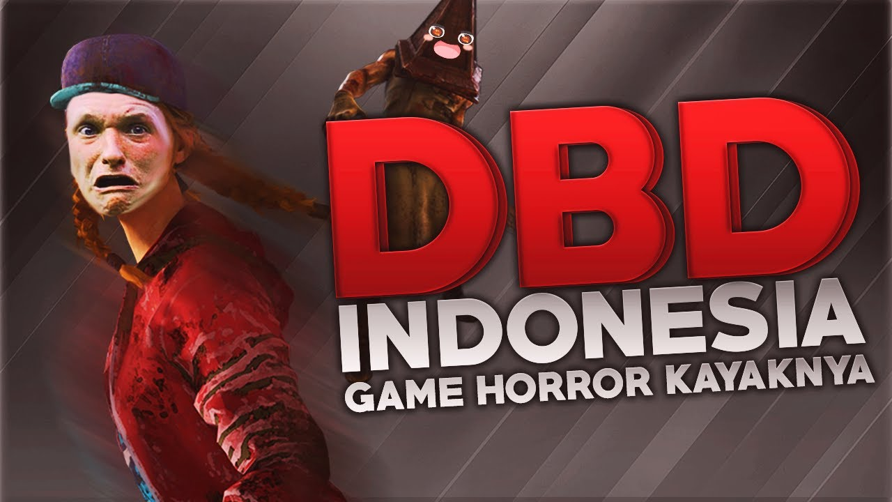 DBD Indonesia - Game Horror Kayaknya