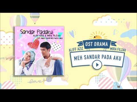 """Aliff Aziz & Mira Filzah - Sandar Padaku """"OST Meh Sandar Pada Aku"""" (Pseudo Video)"""