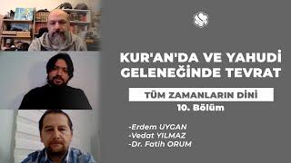 TÜM ZAMANLARIN DİNİ | Kur'an'da ve Yahudi Geleneğinde Tevrat