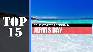 TOP 15 JERVIS BAY Attractions (Things to Do & See)