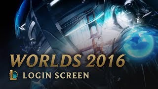 World Championship 2016 | Login Screen - League of Legends