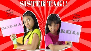 SIAPA YANG PALING GALAK??? ~ SISTER TAG CHALLENGE ♥ WHO MOST LIKELY TO.....