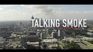 *TALKING SMOKE PODCAST TRAILER