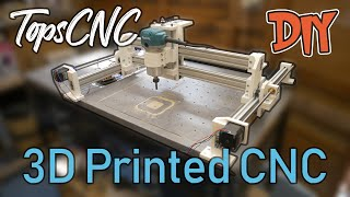 TopsCNC - DIY / Homemade 3D Printed CNC