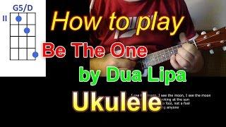 Download lagu How to play Be The One by Dua Lipa  Ukulele