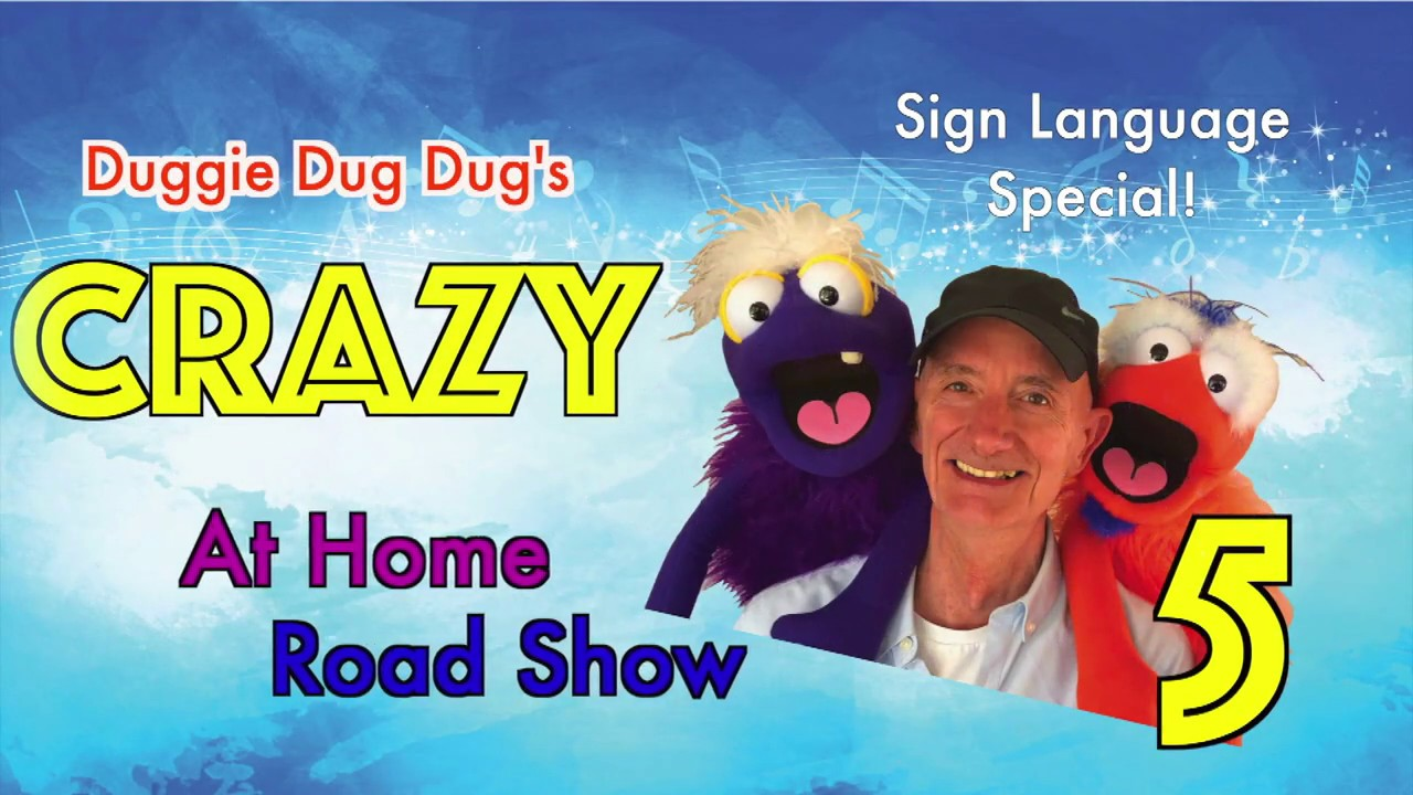Duggie Dug Dug's Crazy Stay at Home Road Show 5