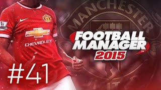 Manchester United Career Mode #41 - Football Manager 2015 Let