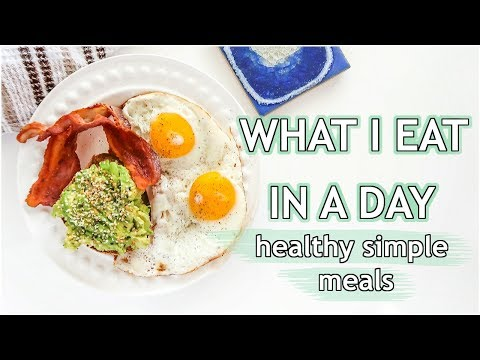 What I Eat In A Day | Healthy Easy Realistic Meals