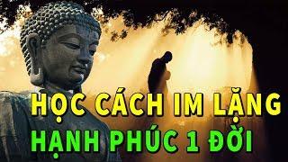 """Ai Có Duyên Với Phật Nên Học Cách """" IM LẶNG """" Để Tu Dưỡng Bản Thân Đời Sẽ An Vui May Mắn Tự Tìm Đến"""