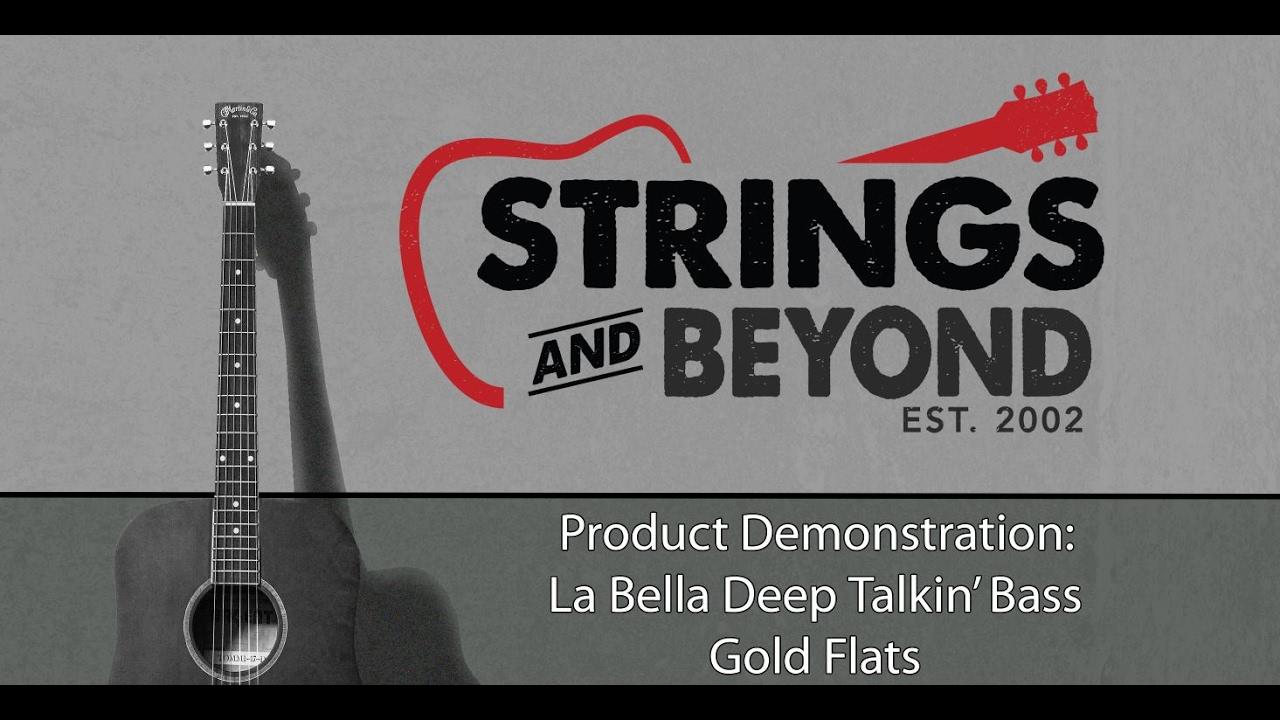 la bella deep talkin 39 gold flats bass strings product review demonstration youtube. Black Bedroom Furniture Sets. Home Design Ideas