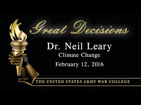 Great Decisions 2016, Climate Change, by Dr. Neil Leary