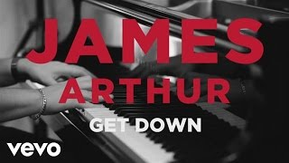 James Arthur - Get Down (Acoustic)