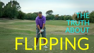 The Flip is not the Fault: the truth about flipping the golf club