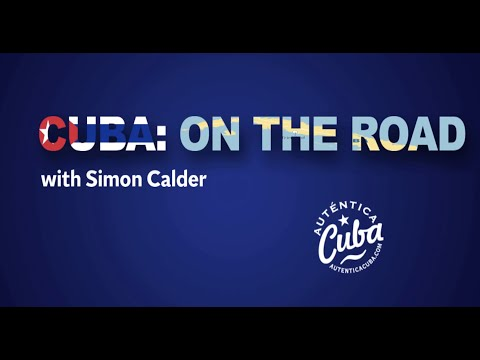 Cuba: On The Road with Simon Calder