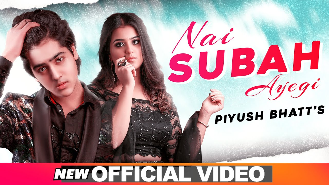 Nai Subah Ayegi (Official Video) | Piyush Bhatt | Exclusive Punjabi Song on NewSongsTV & Youtube | Speed Records