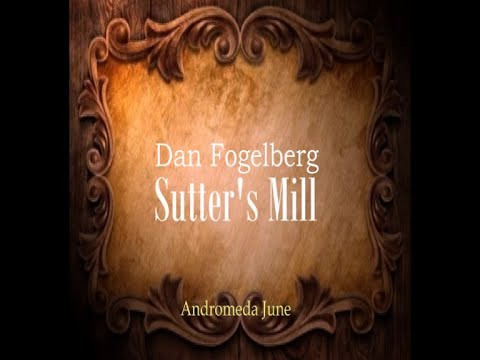 Sutter's Mill - Dan Fogelberg (With Lyrics)