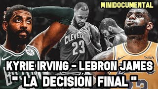 Kyrie Irving y Lebron James - La Decisión Final  | Mini Documental NBA