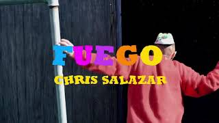 Chris Salazar - Fuego ( Explicit )